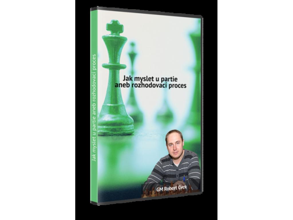 Jak myslet u partie aneb rozhodovací proces - Robert Cvek šachy