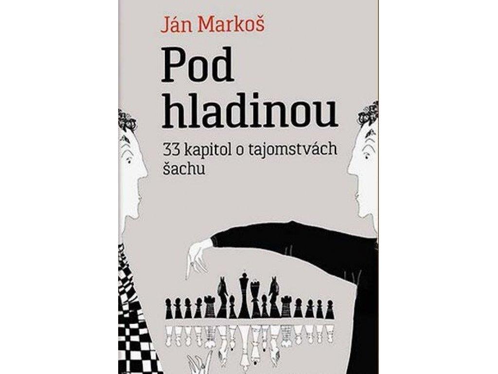 Pod hladinou kniha - šachová knížka od Jána Markoše