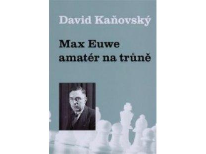 Max Euwe - amatér na trůně David Kaňovský