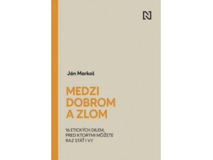 Mezi dobrem a zlem, kniha od GM Jána Markoše