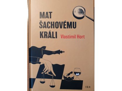 Vlastimil Hort: Mat šachovému králi